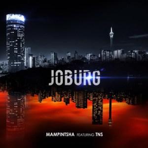 Mampintsha - Joburg ft. TNS